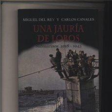 Livres: UNA JAURÍA DE LOBOS. SUBMARINOS 1918-1945 DEL REY, MIGUEL/ CANALES CARLOS EDAF GASTOS ENVIO GRATIS. Lote 99716471
