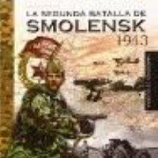 Libros: LA SEGUNDA BATALLA DE SMOLENSK 1943 JAVIER ORMEÑO CHICANO ALMENA GASTOS DE ENVIO GRATIS. Lote 99849219