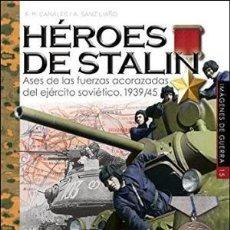 Libros: HÉROES DE STALIN: ASES DE LAS FUERZAS ACORAZADAS SOVIÉTICAS 1939-1945 GASTOS DE ENVIO GRATIS. Lote 99849351