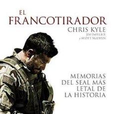 Libros: EL FRANCOTIRADOR. MEMORIAS DEL SEAL MÁS LETAL DE LA HISTORIA. KYLE, CHRIS ; GASTOS DE ENVIO GRATIS. Lote 99855059