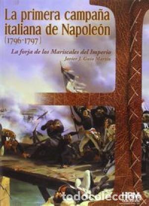 LA PRIMERA CAMPAÑA ITALIANA NAPOLEÓN GUIA, JAVIER HRM GASTOS DE ENVIO GRATIS (Libros Nuevos - Historia - Historia Moderna)
