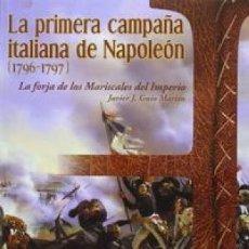 Libros: LA PRIMERA CAMPAÑA ITALIANA NAPOLEÓN GUIA, JAVIER HRM GASTOS DE ENVIO GRATIS. Lote 99855271