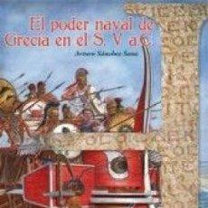 Libros: EL PODER NAVAL DE GRECIA EN EL S. V A.C. SANCHEZ SANZ,ARTURO HRM GASTOS DE ENVIO GRATIS. Lote 99855523