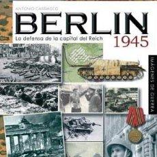 Libros: BERLIN 1945 LA DEFENSA DE LA CAPITAL DEL REICH POR ANTONIO CARRASCO EDICIONES ALMENA GASTOS GRATIS. Lote 108310583