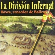 Libros: LA DIVISIÓN INFERNAL : BOVES, VENCEDOR DE BOLIVAR SEMPRUN BULLÓN, JOSÉ FALCATA GASTOS GRATIS. Lote 103190267