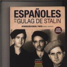 Libros: ESPAÑOLES EN EL GULAG DE STALIN INTRODUCCION Y NOTAS DE MIGUEL GARCIA GASTOS DE ENVIO GRATIS. Lote 103191343