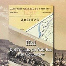 Libros: IFNI. DEL TRATADO WAD-RAS A SU OCUPACIÓN COSIALLS UBIACH, ANDRÉS MIGUEL GASTOS DE ENVIO GRATIS. Lote 103191639