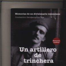 Libros: UN ARTILLERO DE TRINCHERA MEMORIAS DE UN DIVISIONARIO VALENCIANO. CONSTANTINO GEORGACOPULOS DIVISIO. Lote 103192227
