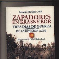 Libros: ZAPADORES EN KRASNY BOR TRES DIAS DE GUERRA Y OTROS RELATOS DE LA DIVISION AZUL JOAQUIN MIRALLES GUI. Lote 103192683