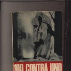 Libros: 100 CIEN CONTRA UNO, HISTORIA DE LA GUERRA RUSO-FINLANDESA [1931-141] GASTOS DE ENVIO GRATIS. Lote 103194063