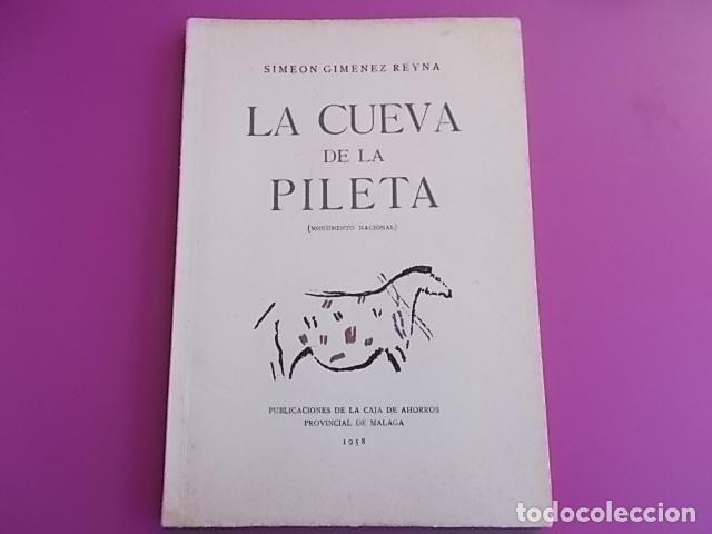 Libros: LIBRO INTERESANTE LA CUEVA DE LA PILETA / MONUMENTO NACIONAL SIMEON JIMENEZ REINA / 1958/ TIRADA - Foto 2 - 103195587