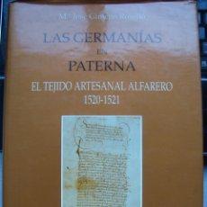 Libros: LAS GERMANÍAS EN PATERNA. EL TEJIDO ARTESANAL ALFARERO 1520-1521. Mº JOSÉ GIMENO ROSELLÓ. Lote 106930983