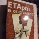 Libros: ETA PM POLITICO MILITAR - EL OTRO CAMINO - GIACOPUZZI - TXALAPARTA 2007 DE LIBRERIA SIN USAR. Lote 107839823