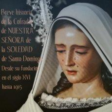 Libros: BREVE HISTORIA DE LA COFRADÍA DE NUESTRA SEÑORA DE LA SOLEDAD DE SANTO DOMINGO. SEMANA SANTA MÁLAGA. Lote 107877623