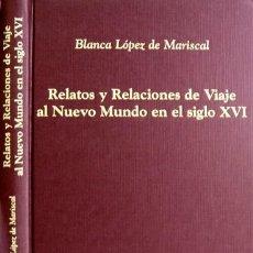 Libros: RELATOS Y RELACIONES DE VIAJE AL NUEVO MUNDO EN EL SIGLO XVI. UN ACERCAMIENTO A LA... 2004.. Lote 112399451
