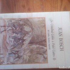 Libros: DE CRISTOBAL COLON A FIDEL CASTRO (I), JUAN BOSCH, SARPE, 1985. Lote 112427163