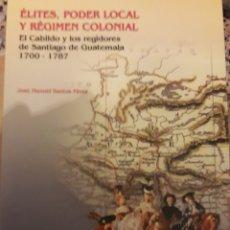 Libros: ÉLITES, PODER LOCAL Y RÉGIMEN COLONIAL. JOSÉ MANUEL SÁNCHEZ PÉREZ. Lote 114296060