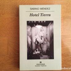 Libros: SABINO MÉNDEZ: HOTEL TIERRA. Lote 115113980
