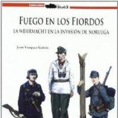 Libros: FUEGO EN LOS FIORDOS - LA WEHRMACHT EN LA INVASION DE NORUEGA GALLAND GASTOS DE ENVIO GRATIS. Lote 115438691