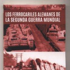 Libri: LOS FERROCARRILES ALEMANES DE LA SEGUNDA GUERRA MUNDIAL DEUTSCHE REICHSBAHN TREN BLINDADO PANZERZUG. Lote 184649142