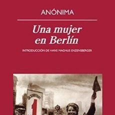 Libros: UNA MUJER EN BERLIN ANÓNIMA LIBRO NUEVO ANAGRAMA GASTOS DE ENVIO GRATIS. Lote 186284782
