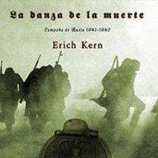 Libros: LA DANZA DE LA MUERTE LA WAFFEN SS EN LA CAMPAÑA DE RUSIA 1941-1945 ERICH KERN GASTOS D ENVIO GRATIS. Lote 155723458