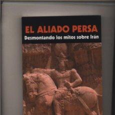 Libri: EL ALIADO PERSA DESMONTANDO LOS MITOS SOBRE IRAN NIKO ROA MANDALA EDICIONES GASTOS DE ENVIO GRATIS. Lote 128205219