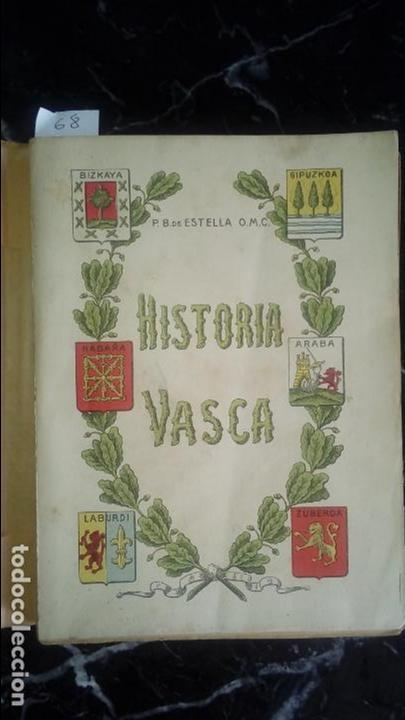 HISTORIA VASCA. NACIONALISMO. BERNARDINO DE ESTELLA. (Libros Nuevos - Historia - Historia Moderna)