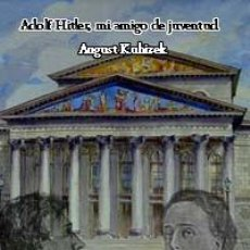 Libros: ADOLF HITLER MI AMIGO DE JUVENTUD AUGUST KUBIZEK GASTOS GRATIS ADOLFO EL JOVEN HITLER QUE CONOCI. Lote 240760020