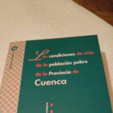 Libros: CUENCA LAS CONDICIONES DE VIDA DE LA POBLACIÓN POBRE DE LA PROVINCIA. Lote 130638255