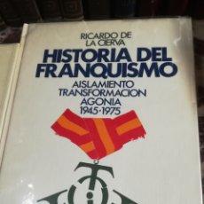 Libros: HISTORIA DEL FRANQUISMO - DE RICARDO DE LA CIERVA. Lote 132404023