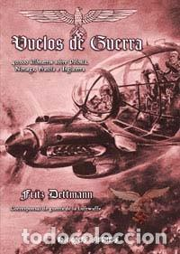 VUELOS DE GUERRA 40.000 KILÓMETROS SOBRE POLONIA, NORUEGA, FRANCIA E INGLATERRA F DETTMANN LUFTWAFFE (Libros Nuevos - Historia - Historia Moderna)