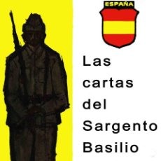 Libros: LAS CARTAS DEL SARGENTO BASILIO [DIVISION AZUL] POR JOSE GARCIA LUNA GASTOS DE ENVIO GRATIS. Lote 142292006