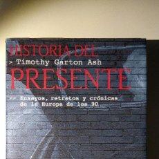 Libros: HISTORIA DEL PRESENTE DE TIMOTHY GARTON ASH. Lote 136039486