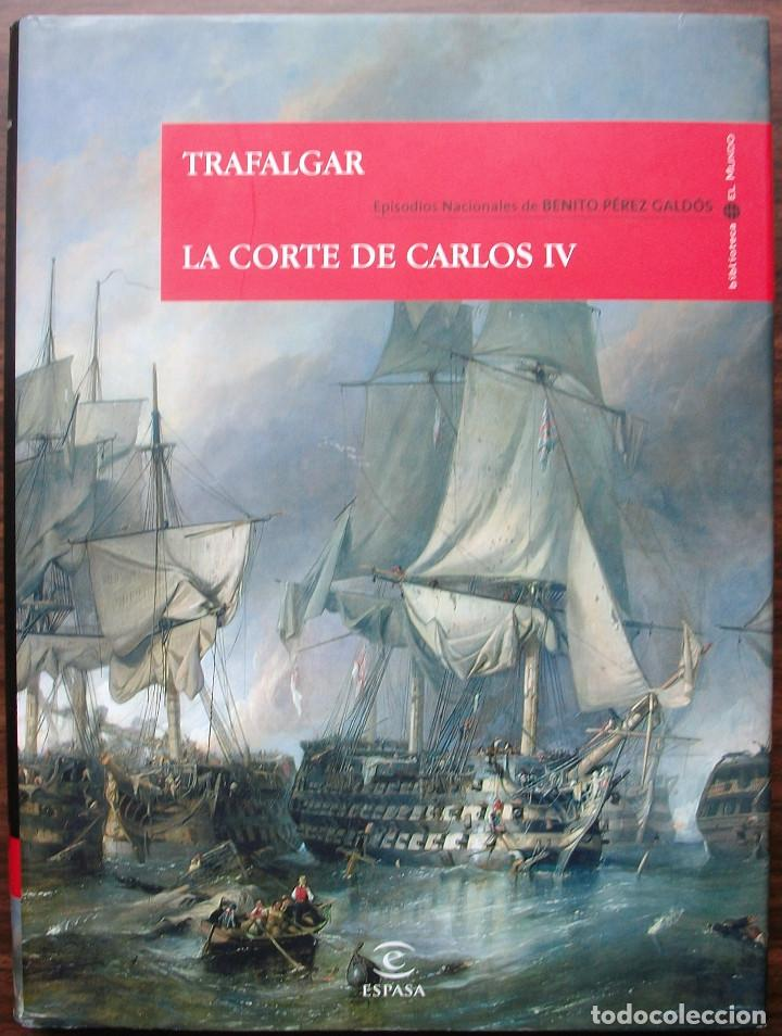 TRAFALGAR. LA CORTE DE CARLOS IV. BENITO PEREZ GALDOS. (Libros Nuevos - Historia - Historia Moderna)