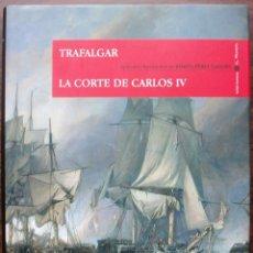 Libros: TRAFALGAR. LA CORTE DE CARLOS IV. BENITO PEREZ GALDOS.. Lote 138903810