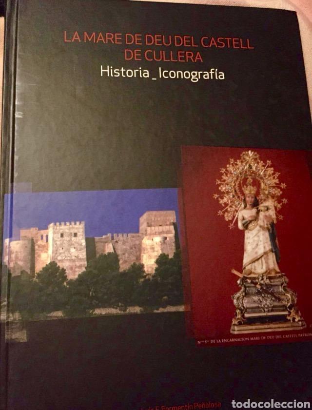 LIBRO LA MARE DE DEU DEL CASTELL DE CULLERA, 2013 DESCATALOGADO MUY DIFÍCIL RARO (Libros Nuevos - Historia - Historia Moderna)