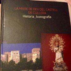 Libros: LIBRO LA MARE DE DEU DEL CASTELL DE CULLERA, 2013 DESCATALOGADO MUY DIFÍCIL RARO. Lote 139064690