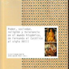 Libros: PODER, SOCIEDAD, RELIGIÓN Y TOLERANCIA EN EL MUNDO HISPÁNICO (VV.AA) I.F.C. 2018. Lote 140945490