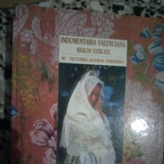 Libros: INDUMENTARIA VALENCIANA DE LOS SIGLOS XVIII-XIX. Lote 142629198