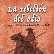 Libros: LA REBELIÓN DEL ODIO LA INSURRECCIÓN DE LOS INDIOS PUEBLOS EN 1680 (J.E. LÓPEZ JIMÉNEZ) GLYPHOS 2017. Lote 143652518