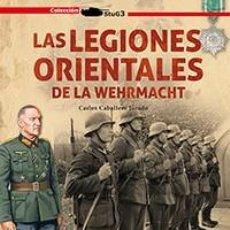 Libros: VON NIEDERMAYER Y LAS LEGIONES ORIENTALES DE LA WEHRMACHT CARLOS CABALLERO JURADO . GALLAND BOOKS 2. Lote 156593202