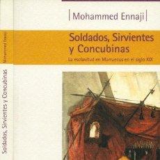 Libros: ENNAJI, MOHAMMED. SOLDADOS, SIRVIENTES, CONCUBINAS. LA ESCLAVITUD EN MARRUECOS EN EL SIGLO XIX. 1999. Lote 150344958
