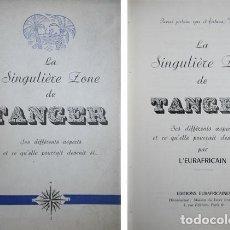 Libros: LA SINGULIÈRE ZONE DE TANGER. SES DIFFERENTS ASPECTS ET CE QU'ELLE POURRAIT DEVENIR SI... 1955.. Lote 150346586