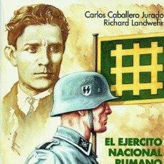 Libros: EL EJÉRCITO NACIONAL RUMANO. VOLUNTARIOS RUMANOS EN LAS WAFFEN SS, 1944-45. CABALLERO JURADO CARLOS . Lote 150541814