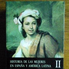Libros: HISTORIA DE LAS MUJERES EN ESPAÑA Y AMÉRICA LATINA. II: EL MUNDO MODERNO // ISABEL MORANT // CÁTEDRA. Lote 151198006