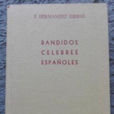Libros: BANDIDOS CELEBRES ESPAÑOLES-F.HERNANDEZ GIRBAL-ORIGINAL AÑOS 70. Lote 151595822