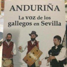 Libros: ANDURIÑA. LA VOZ DE LOS GALLEGOS EN SEVILLA. MARIÁN CAMPRA. LAR GALLEGO DE SEVILLA 2018. Lote 154490412