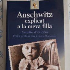 Libros: AUSCHWITZ EXPLICAT A LA MEVA FILLA. ANNETTE WIEVIORKA. PRÒLEG ROSA TORAN (AMICAL MAUTHAUSEN). 2000.. Lote 153809716