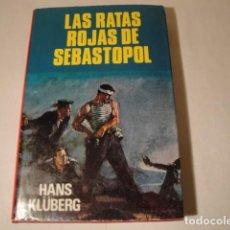 Libros: LAS RATAS ROJAS DE SEBASTOPOL. AUTOR: HANS KLÜBERG. AÑO 1977. ESTADO MUY BUENO.. Lote 154286586